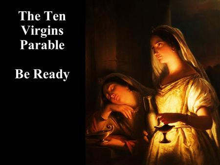 The Ten Virgins Parable Be Ready. Story of Jesus Review: Jesus came to earth by being born as a little baby.
