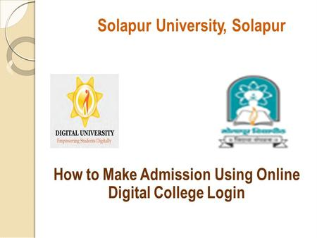 Solapur University, Solapur How to Make AdmissionUsing Online Digital College Login.