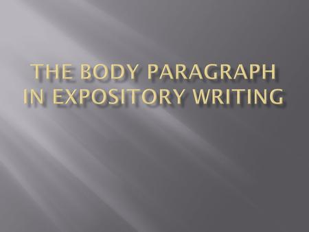 The Body paragraph in expository writing