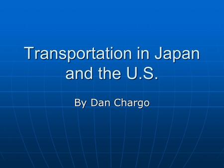 Transportation in Japan and the U.S.
