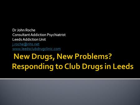 New Drugs, New Problems? Responding to Club Drugs in Leeds