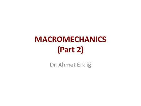 MACROMECHANICS (Part 2)