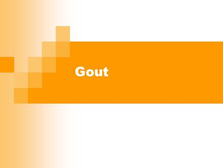 Gout. Deposits of sodium urate crystals in articular, periarticular, and subcutaneous tissues May be primary or secondary  Primary – hereditary error.