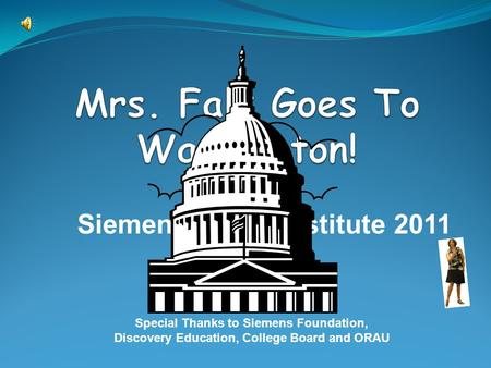 Special Thanks to Siemens Foundation, Discovery Education, College Board and ORAU Siemens STEM Institute 2011.