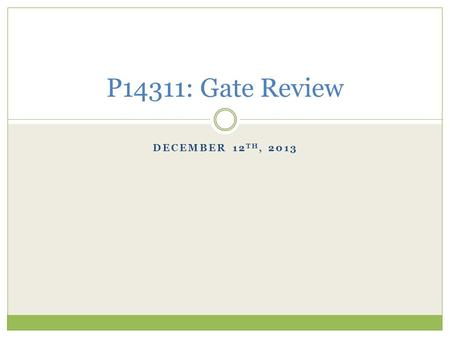DECEMBER 12 TH, 2013 P14311: Gate Review. Agenda Overview of PCB Isolation Routing System Design  20 minutes Review of Bill of Materials and Sourcing.