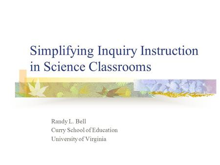 Simplifying Inquiry Instruction in Science Classrooms