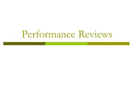 Performance Reviews.  The performance review is a summary of the ongoing feedback the employee has received throughout the specified time period and.
