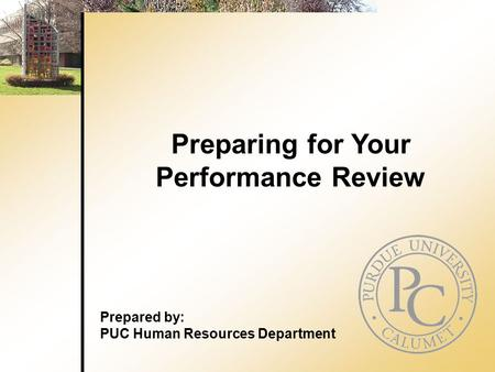 Preparing for Your Performance Review Prepared by: PUC Human Resources Department.