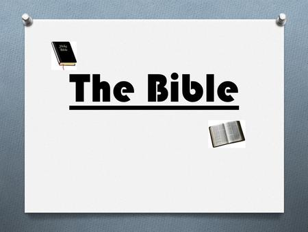The Bible. The Bible is the most popular selling book in the world. We refer to the stories in the Bible as SCRIPTURE There are approximately 773,692.