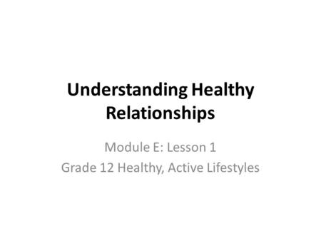 Understanding Healthy Relationships