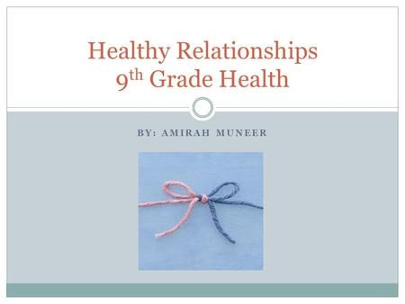 Healthy Relationships 9th Grade Health