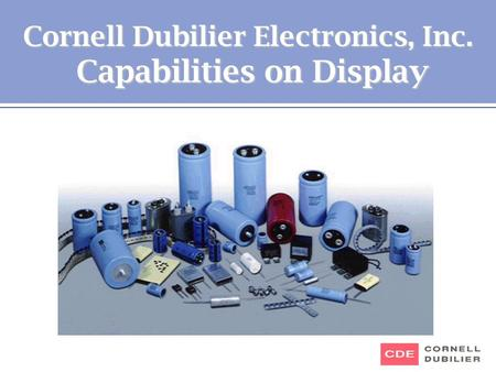 Cornell Dubilier Electronics, Inc. Capabilities on Display