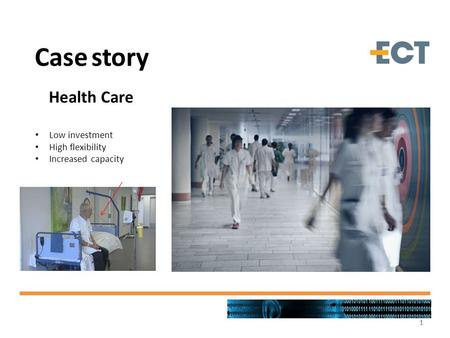 1111 Case story Health Care Low investment High flexibility Increased capacity.