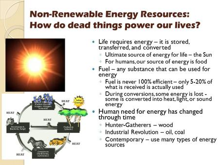 Non-Renewable Energy Resources: How do dead things power our lives?