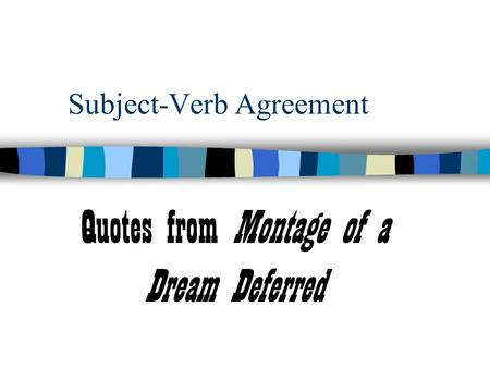 Subject-Verb Agreement Quotes from Montage of a Dream Deferred.