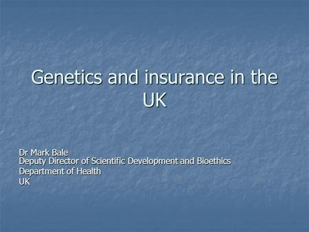 Genetics and insurance in the UK