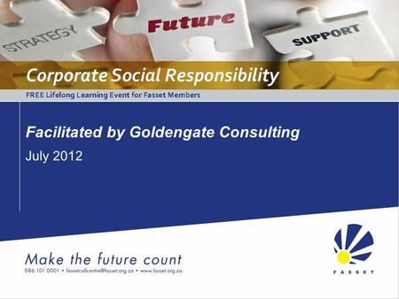 Facilitated by Goldengate Consulting July 2012. Introduction Corporate Social Responsibility.