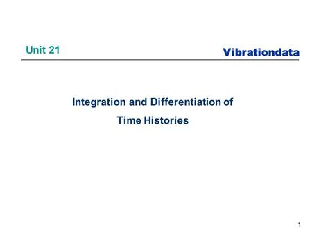 Vibrationdata 1 Unit 21 Integration and Differentiation of Time Histories.