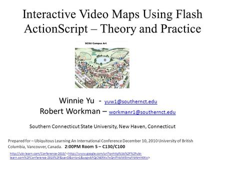 Interactive Video Maps Using Flash ActionScript – Theory and Practice Winnie Yu - Robert Workman –