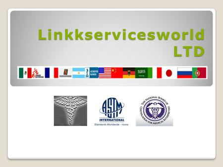 Linkkservicesworld LTD. SERVICES Translation English / Spanish / English Interpretation/ Full Professional Medical Support / Editing / Proofreading.