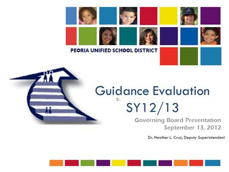 Guidance Evaluation SY12/13 Governing Board Presentation September 13, 2012.