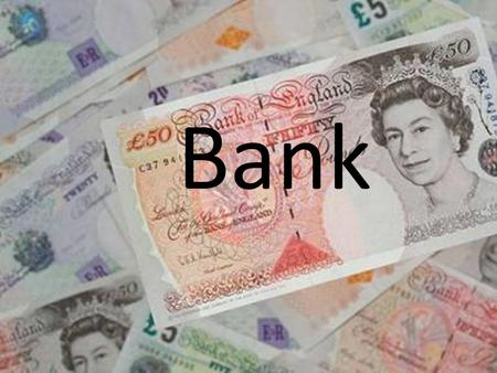 Bank. Bank Account You can be any age to have a bank account You have to be 16+ to be able to use online banking Opening a bank account is free.