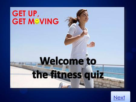Next. What is GUGM about? The campaign Get Up Get Moving is aimed to help people to take more interest in their health. It is targeted for teenagers who.