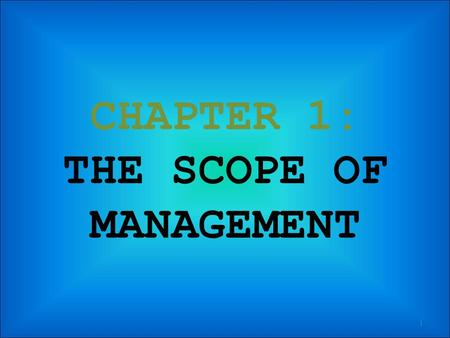 CHAPTER 1: THE SCOPE OF MANAGEMENT