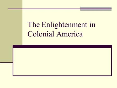 The Enlightenment in Colonial America