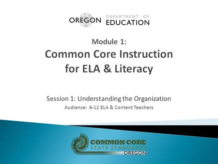 Session 1: Understanding the Organization Audience: 6-12 ELA & Content Teachers.