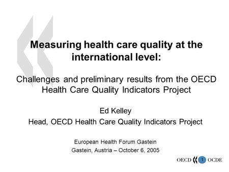 1 Measuring health care quality at the international level: Challenges and preliminary results from the OECD Health Care Quality Indicators Project Ed.