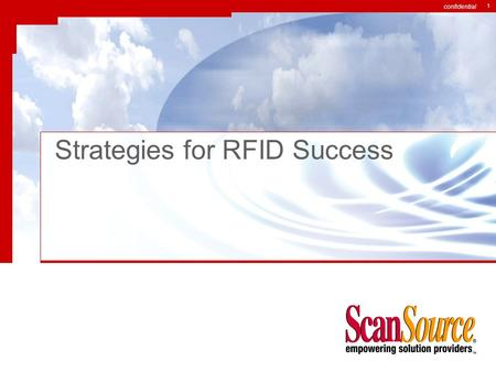 Confidential 1 Strategies for RFID Success. confidential 2 What is Driving RFID?