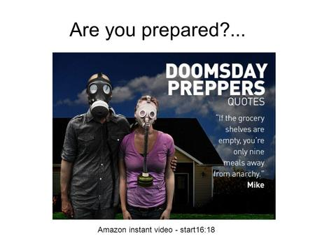 Are you prepared?... Amazon instant video - start16:18.
