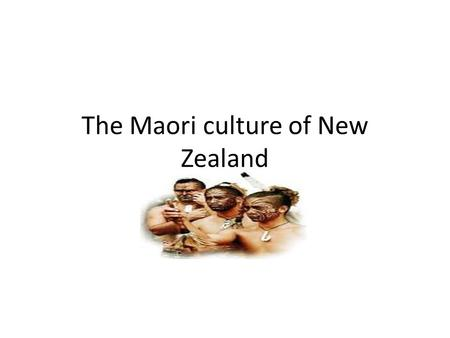 The Maori culture of New Zealand. Maori Location.