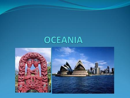 Oceania consists of Australia, the Pacific, and Antarctica.