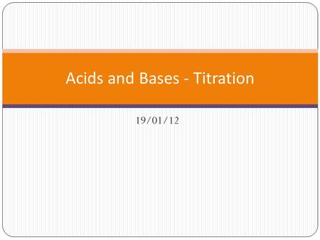 Acids and Bases - Titration