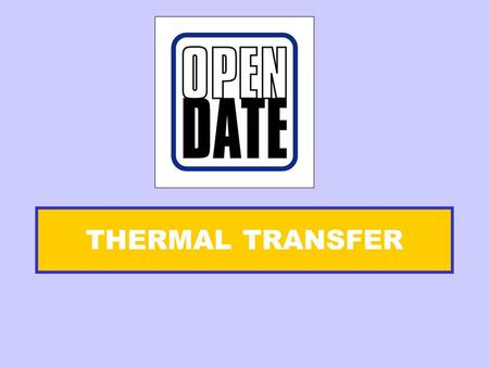 THERMAL TRANSFER. Agents worldwide Belgium Canada China Denmark Egypt Estonia Finland Greece Holland Ireland Israel Italy Korea Latvia Lithuania New Zealand.