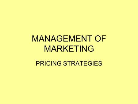 MANAGEMENT OF MARKETING PRICING STRATEGIES. LEARNING INTENTIONS/SUCCESS CRITERIA LEARNING INTENTIONS: I understand the role of PRICING as part of the.