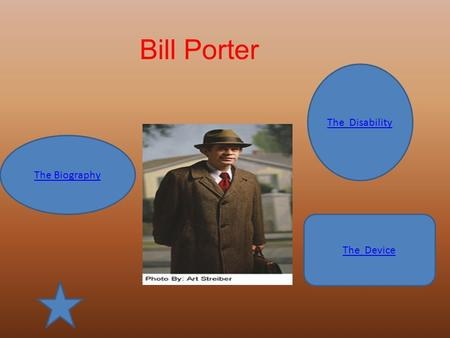 The Disability The Biography The Device Bill Porter.