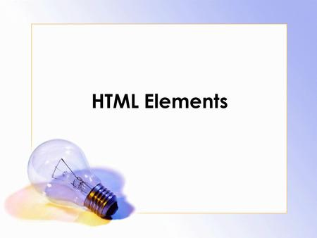 HTML Elements. HTML documents are defined by HTML elements.