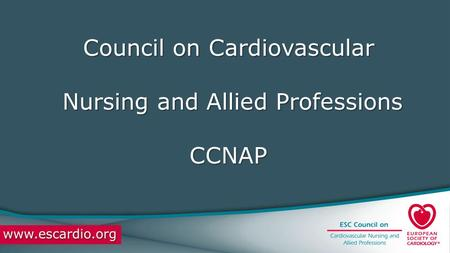 Council on Cardiovascular Nursing and Allied Professions CCNAP.