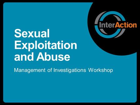 Sexual Exploitation and Abuse Management of Investigations Workshop.