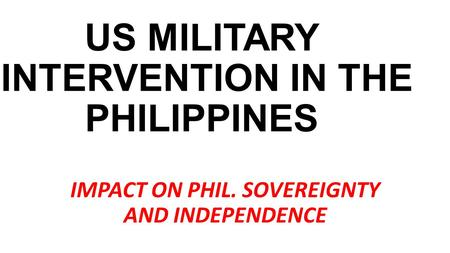 US MILITARY INTERVENTION IN THE PHILIPPINES