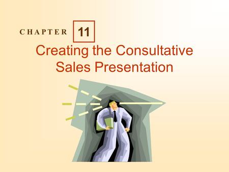 Creating the Consultative Sales Presentation