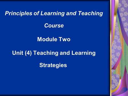 Principles of Learning and Teaching Course