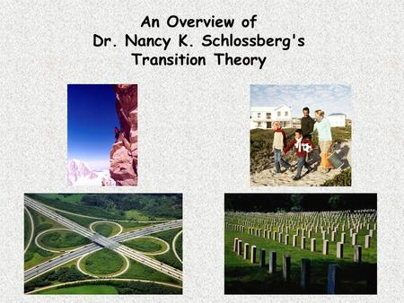 An Overview of Dr. Nancy K. Schlossberg's Transition Theory