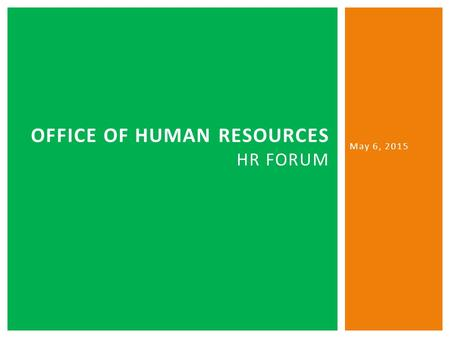 OFFICE OF HUMAN RESOURCES HR FORUM May 6, 2015. Agenda Introduction David Liner – Environmental, Health & Safety Shane Solis – Office of Research Compliance.