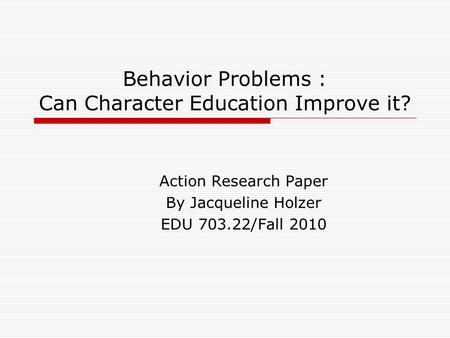 action research paper on behavior Masters of arts in education action research papers the influence of character education on positive of character education on positive behavior in.