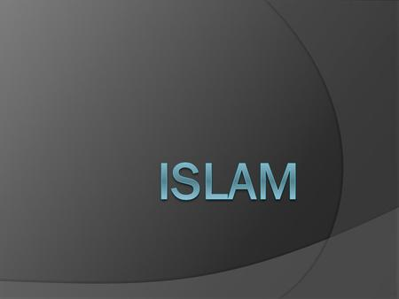 Islam  Current Population: 1.2 Billion  Location: Most reside in the countries that make up the Middle East.