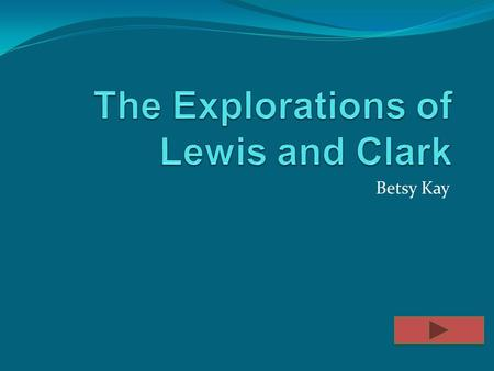 The Explorations of Lewis and Clark